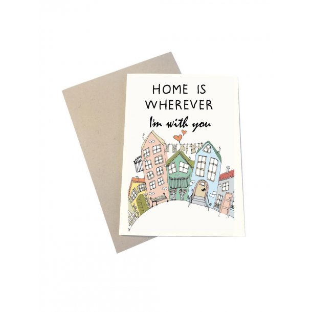 Home is wherever I'm with you - huse