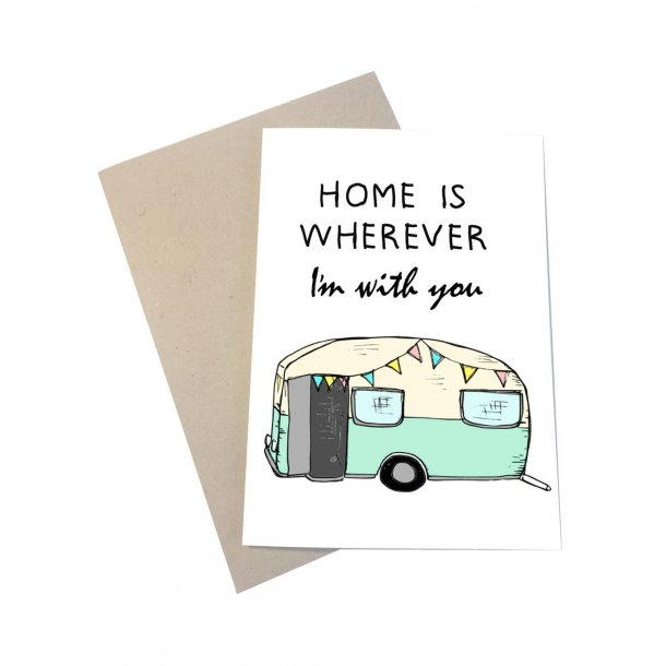 Home is wherever I'm with you - campingvogn